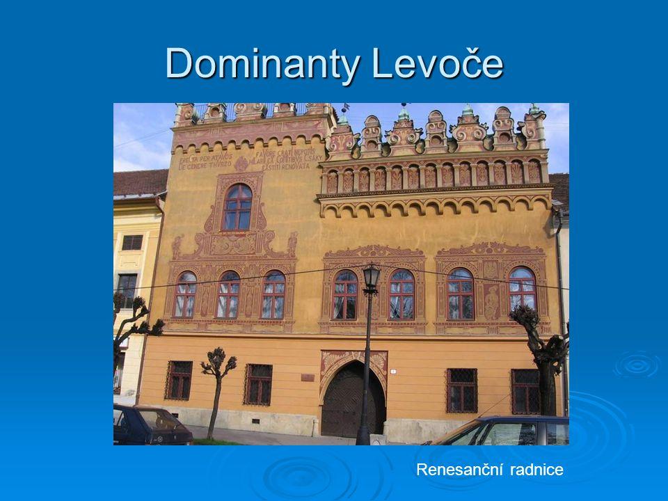 Dominanty Levoče Renesanční radnice