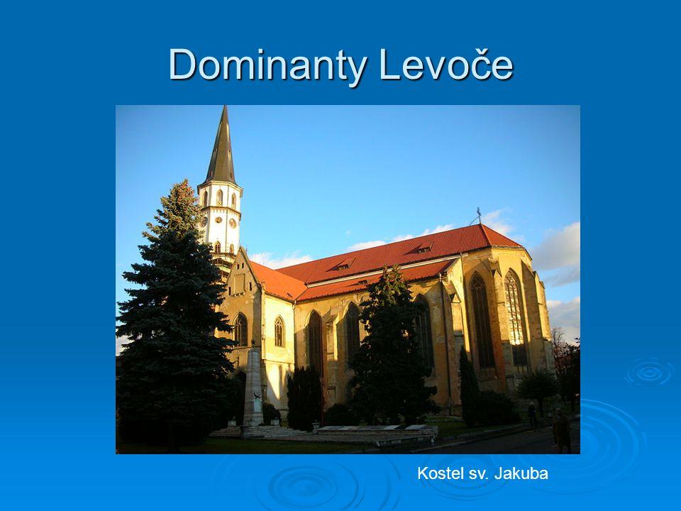 Dominanty Levoče Kostel sv. Jakuba