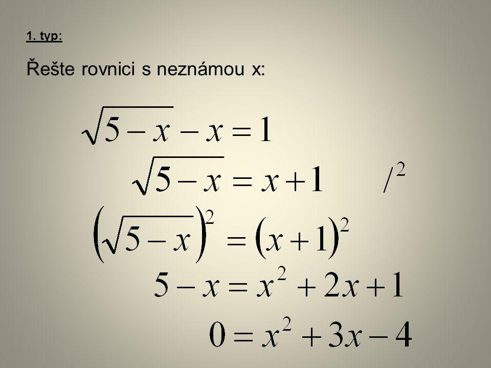 1. typ: Řešte rovnici s neznámou x: