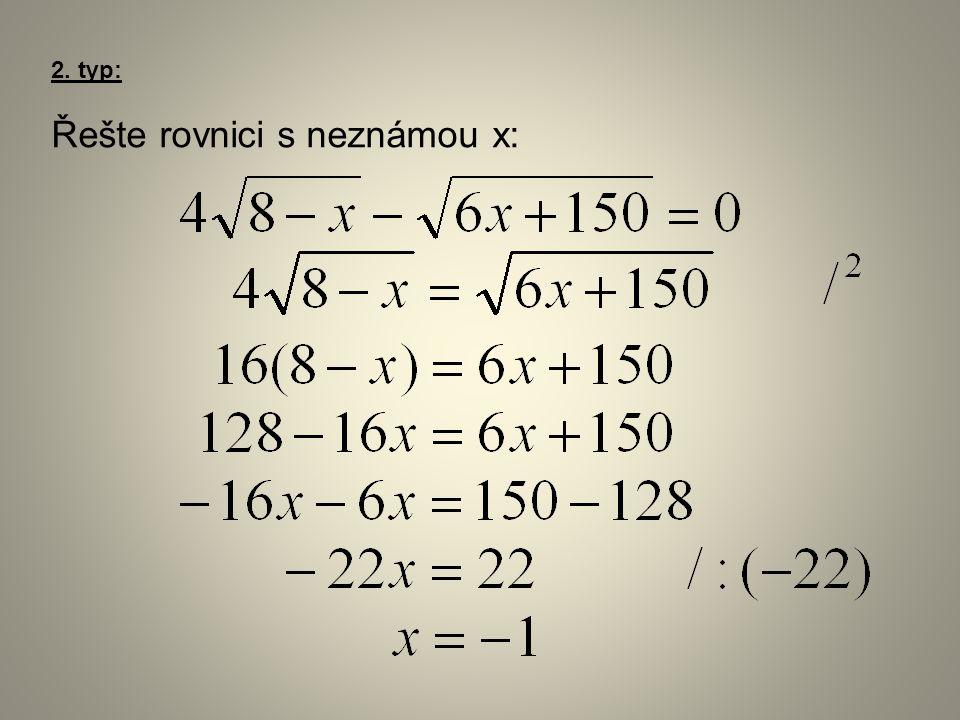 2. typ: Řešte rovnici s neznámou x: