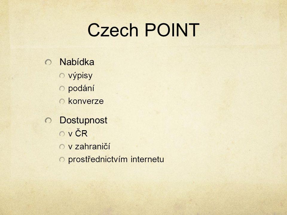 Czech POINT Nabídka výpisy podání konverze Dostupnost v ČR v zahraničí prostřednictvím internetu