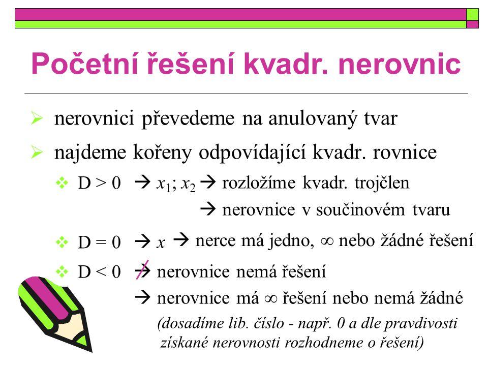 Nerovnice v součinovém tvaru  např.