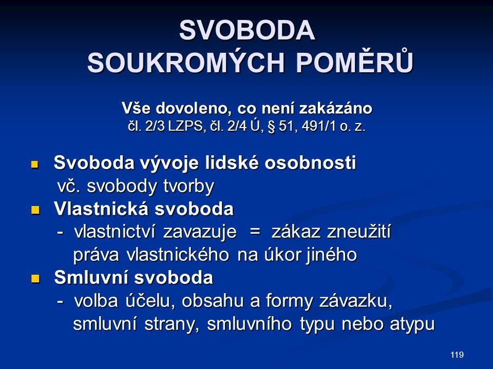 119 SVOBODA SOUKROMÝCH POMĚRŮ Vše dovoleno, co není zakázáno čl.