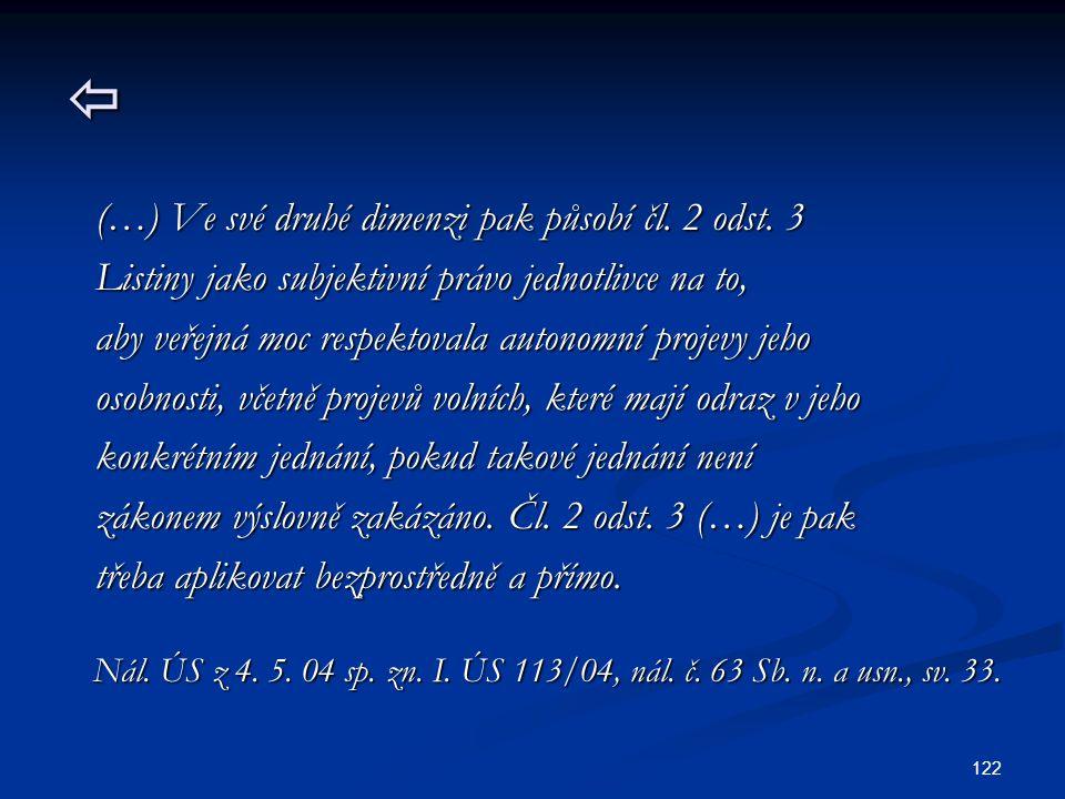 122  (…) Ve své druhé dimenzi pak působí čl.2 odst.