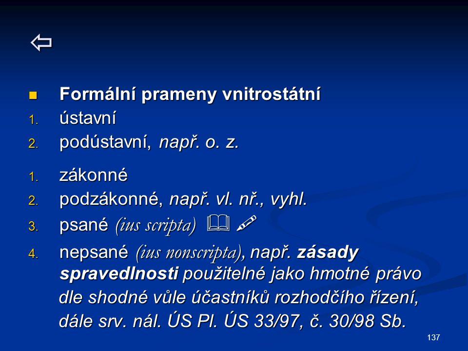 137  Formální prameny vnitrostátní Formální prameny vnitrostátní 1.