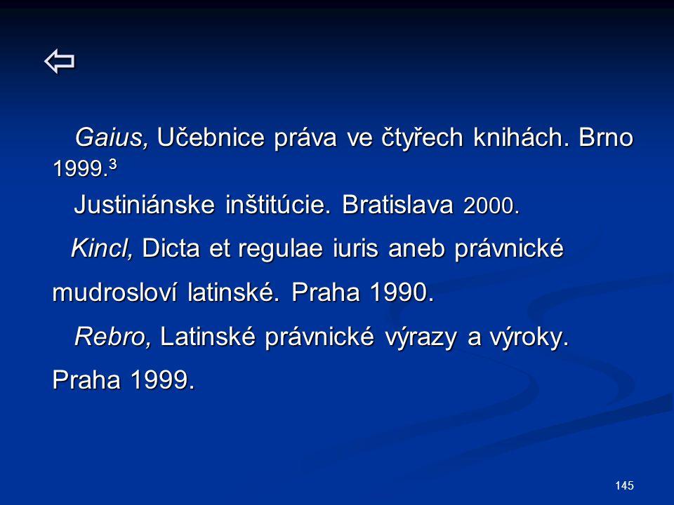 145  Gaius, Učebnice práva ve čtyřech knihách.Brno Gaius, Učebnice práva ve čtyřech knihách.