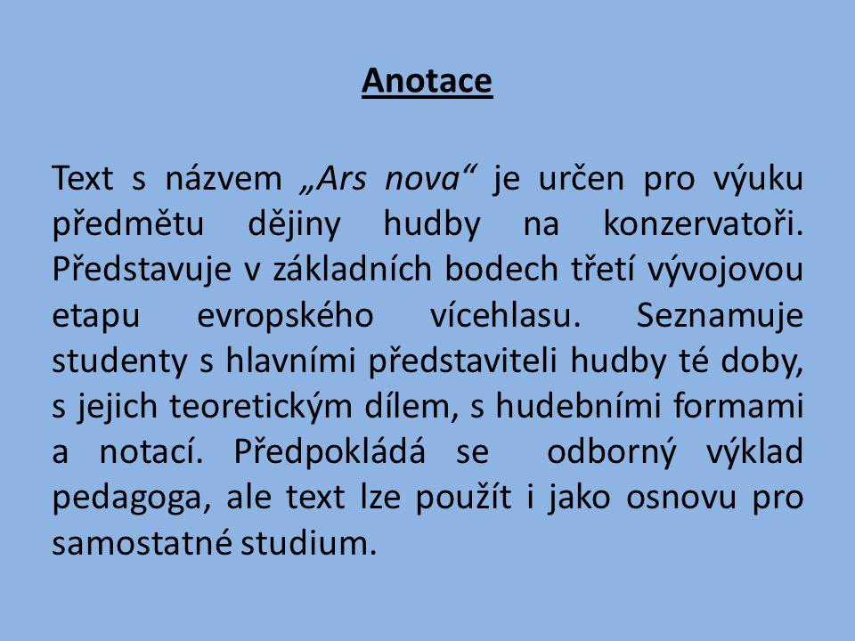 """Anotace Text s názvem """"Ars nova je určen pro výuku předmětu dějiny hudby na konzervatoři."""