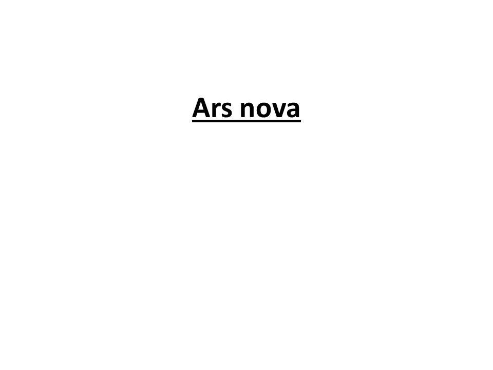 """- léta 1320 - 1400 - vývojové období francouzské hudby, navazující na éru ars antiqua - zakládající význam má teoretické dílo """"Ars nova Philippa de Vitryho - používá se další rytmické členění: maxima, longa, brevis, semibrevis, minima, semiminima, fusa"""