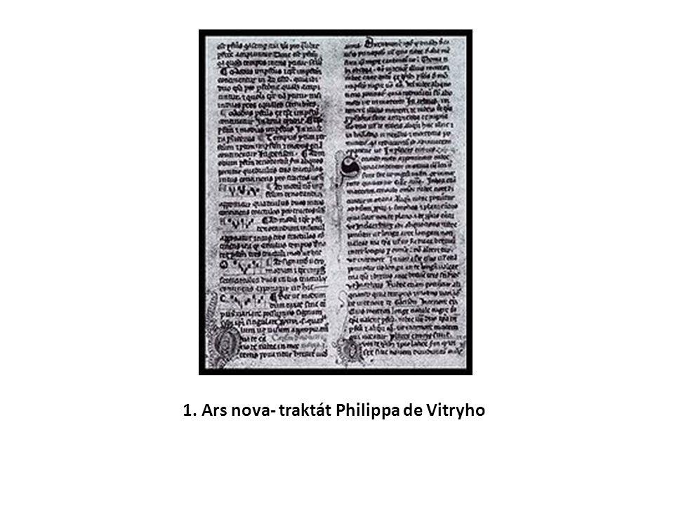 1. Ars nova- traktát Philippa de Vitryho