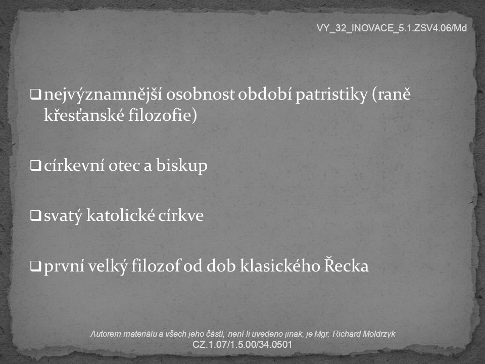 1) AUGUSTIN, Vyznání.Přeložil Mikuláš Levý.