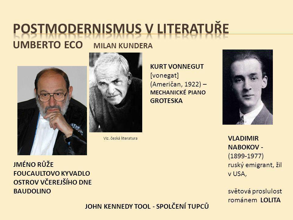 Na základě sdělených informací a ukázek z románu objasněte znaky postmoderní literatury.