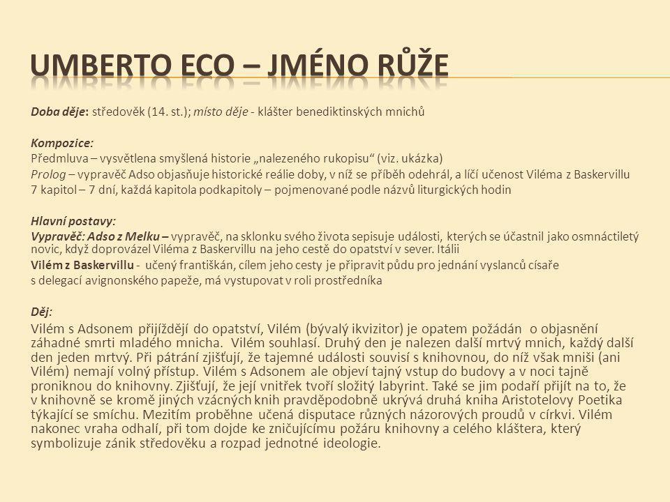  ECO, Umberto.Jméno růže. Praha: Český klub, 1999, ISBN 80-85637-46-4.