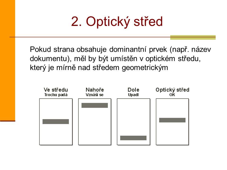 2. Optický střed Pokud strana obsahuje dominantní prvek (např. název dokumentu), měl by být umístěn v optickém středu, který je mírně nad středem geom