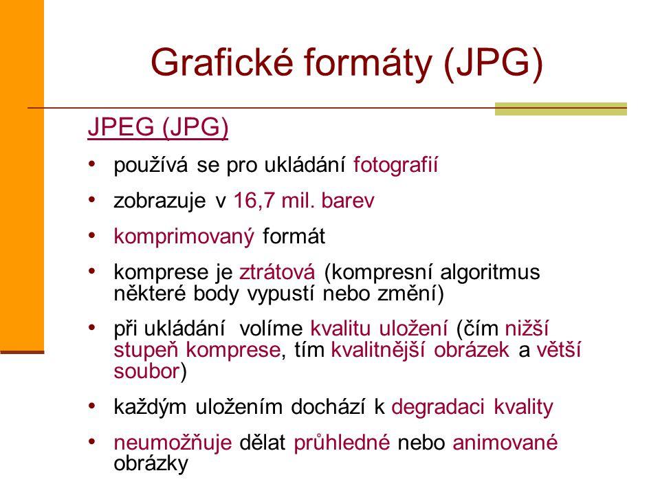 Grafické formáty (JPG) JPEG (JPG) používá se pro ukládání fotografií zobrazuje v 16,7 mil. barev komprimovaný formát komprese je ztrátová (kompresní a