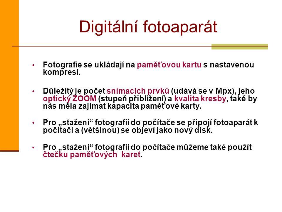 Digitální fotoaparát Fotografie se ukládají na paměťovou kartu s nastavenou kompresí. Důležitý je počet snímacích prvků (udává se v Mpx), jeho optický