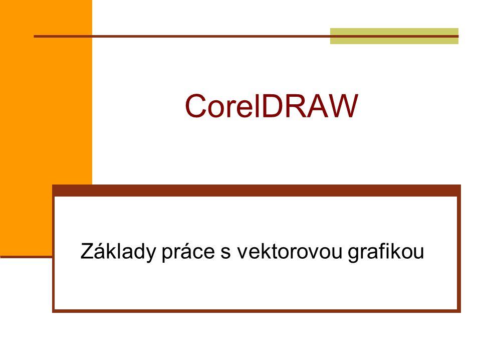 CorelDRAW Základy práce s vektorovou grafikou