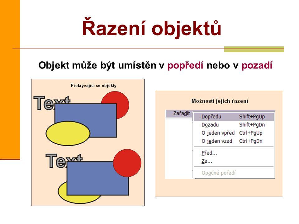 Řazení objektů Objekt může být umístěn v popředí nebo v pozadí