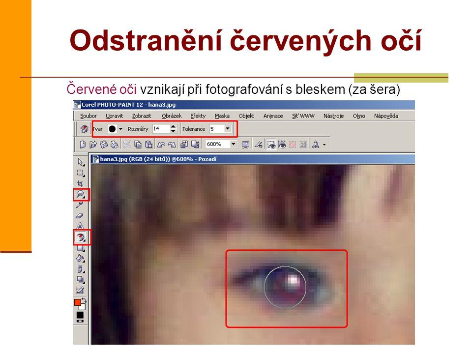 Odstranění červených očí Červené oči vznikají při fotografování s bleskem (za šera)