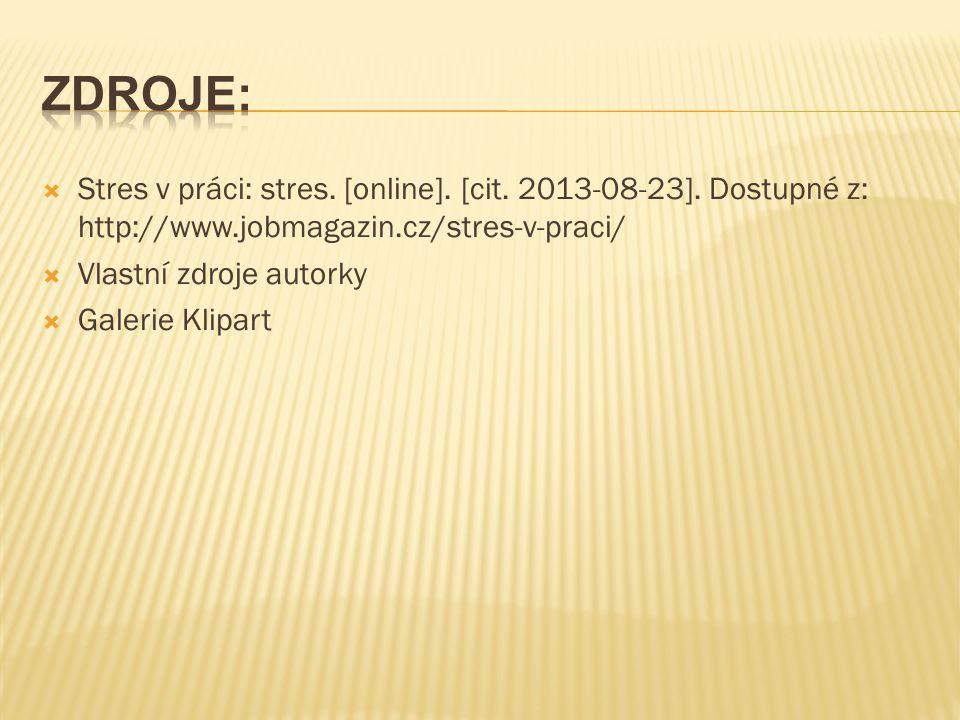  Stres v práci: stres. [online]. [cit. 2013-08-23].