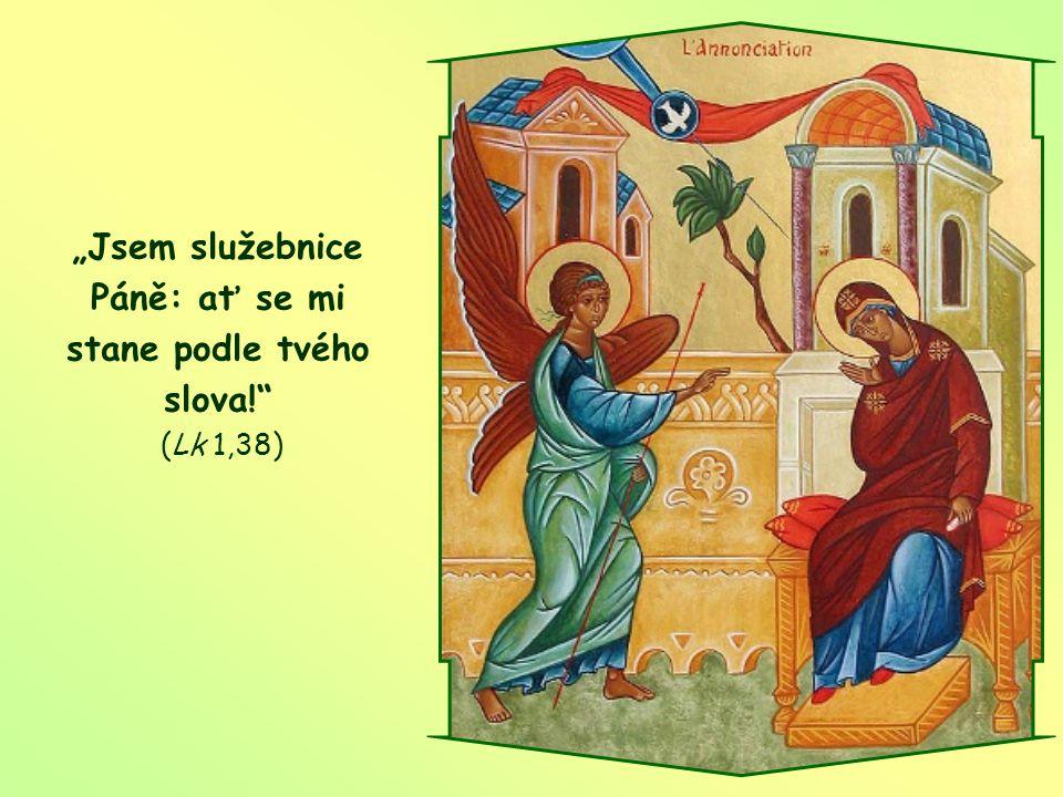 Aby se však Boží záměr zcela naplnil, žádá Bůh náš souhlas, tak jako jej žádal od Marie.