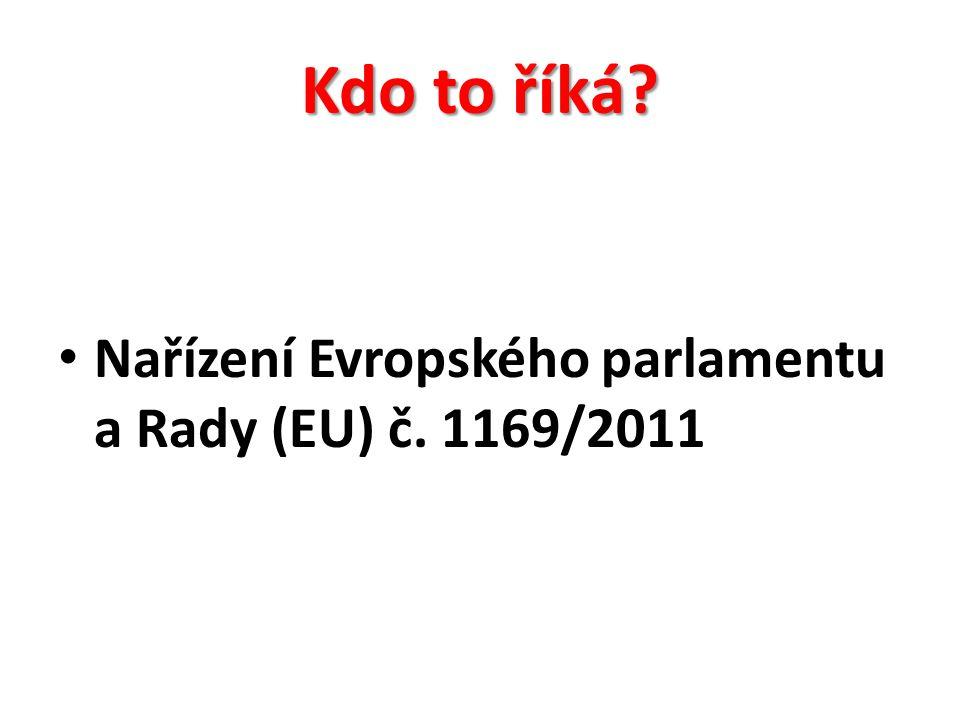 Kdo to říká Nařízení Evropského parlamentu a Rady (EU) č. 1169/2011