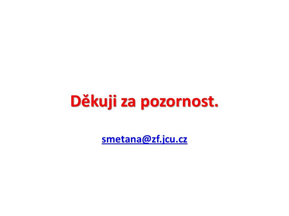 Děkuji za pozornost. smetana@zf.jcu.cz