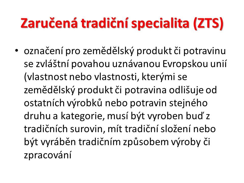 Zaručená tradiční specialita (ZTS) označení pro zemědělský produkt či potravinu se zvláštní povahou uznávanou Evropskou unií (vlastnost nebo vlastnosti, kterými se zemědělský produkt či potravina odlišuje od ostatních výrobků nebo potravin stejného druhu a kategorie, musí být vyroben buď z tradičních surovin, mít tradiční složení nebo být vyráběn tradičním způsobem výroby či zpracování