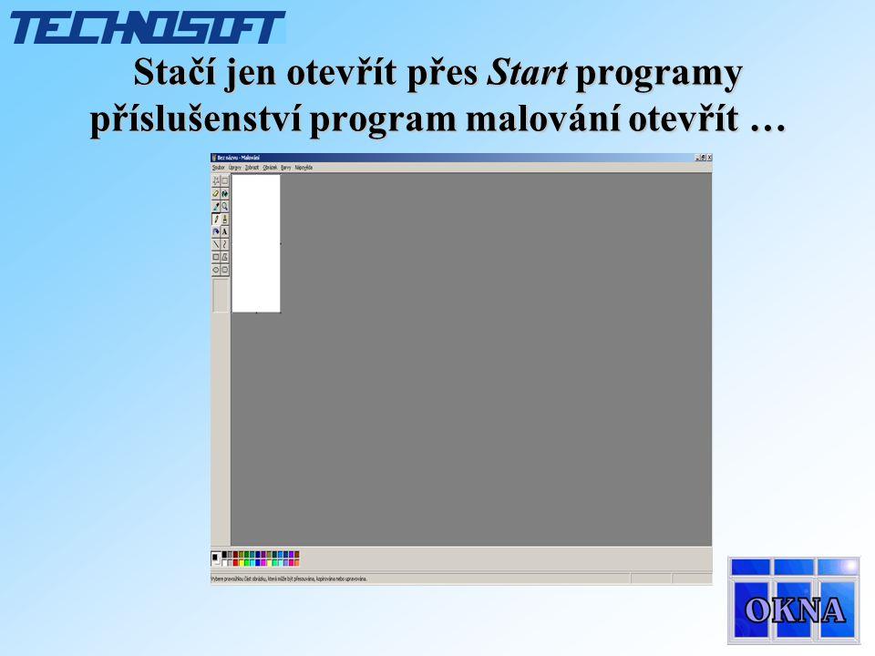 Stačí jen otevřít přes Start programy příslušenství program malování otevřít …