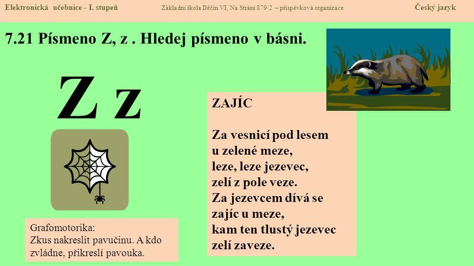7.21 Písmeno Z, z. Hledej písmeno v básni. Elektronická učebnice - I. stupeň Základní škola Děčín VI, Na Stráni 879/2 – příspěvková organizace Český j