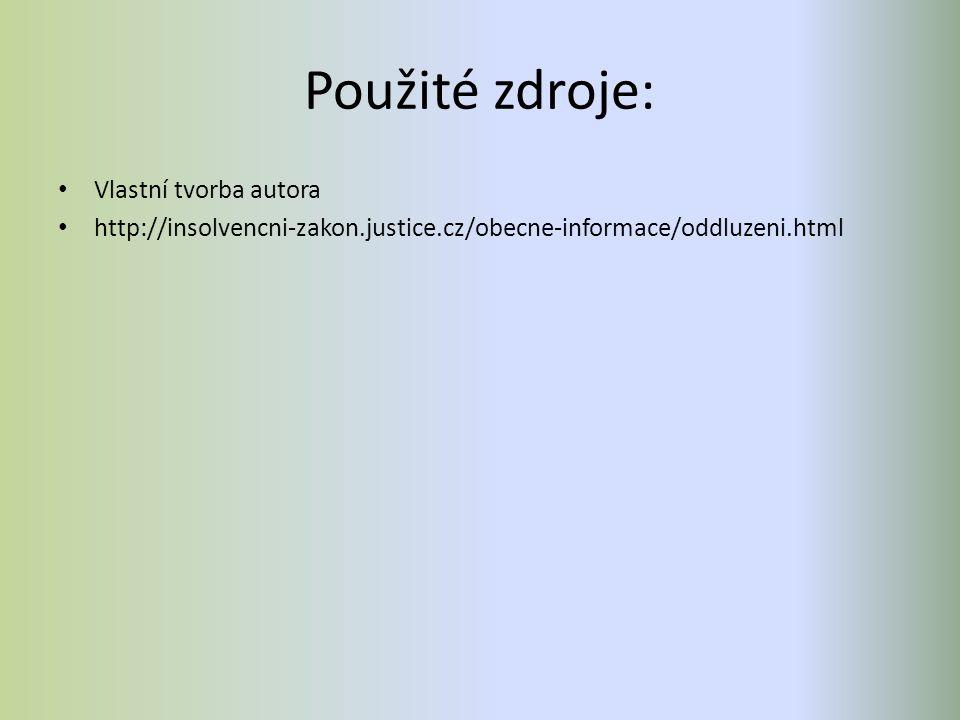 Použité zdroje: Vlastní tvorba autora http://insolvencni-zakon.justice.cz/obecne-informace/oddluzeni.html