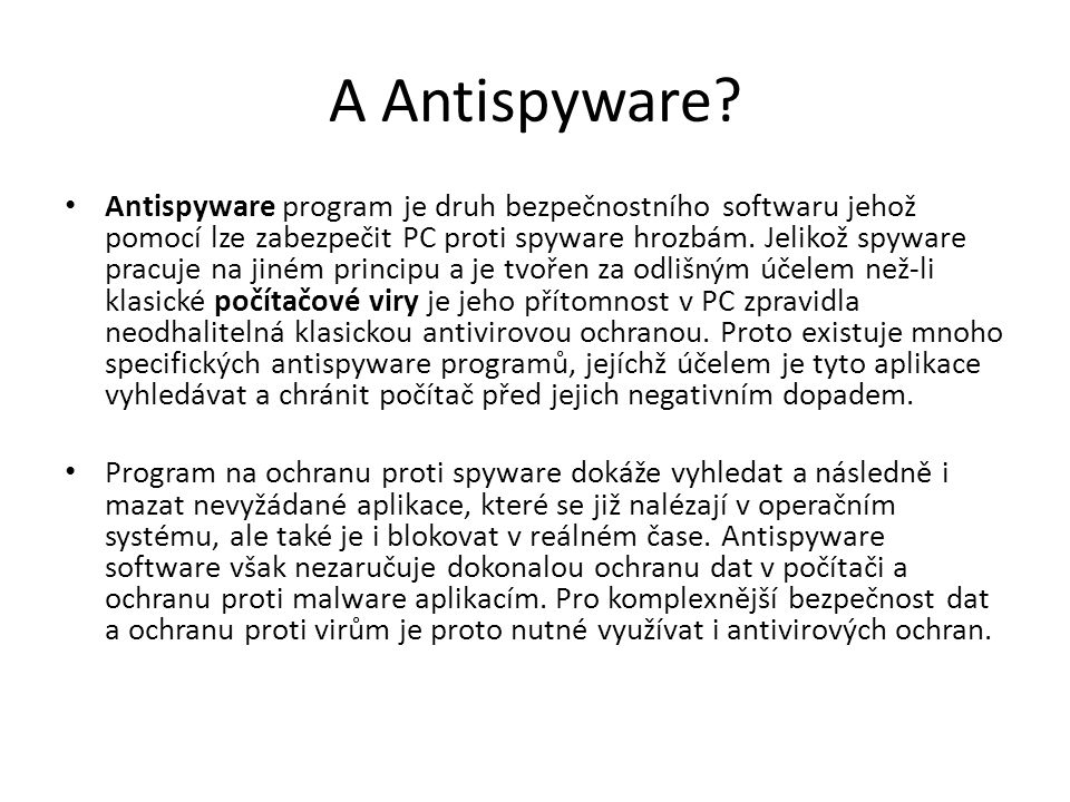 A Antispyware.