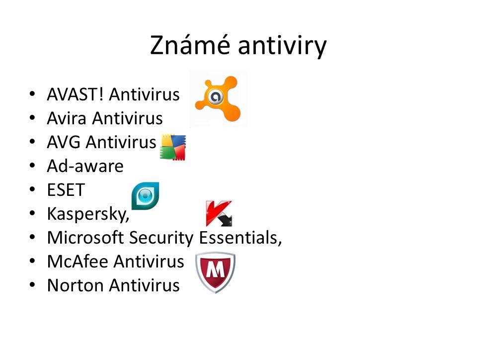 Známé antiviry AVAST! Antivirus Avira Antivirus AVG Antivirus Ad-aware ESET Kaspersky, Microsoft Security Essentials, McAfee Antivirus Norton Antiviru