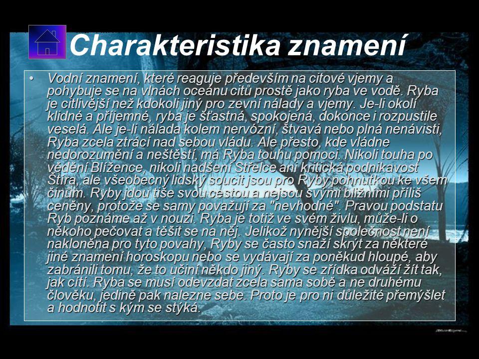 Ryby 21.2 – 20.3 Kameny - opál, fluorit, malachit, perlyKameny - opál, fluorit, malachit, perly Barvy – zelenáBarvy – zelená Živel – vodaŽivel – voda