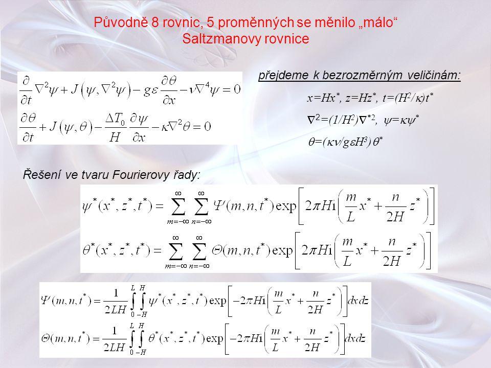 """Původně 8 rovnic, 5 proměnných se měnilo """"málo"""" Saltzmanovy rovnice přejdeme k bezrozměrným veličinám: x=Hx *, z=Hz *, t=(H 2 /  )t *  2 =(1/H 2 ) """