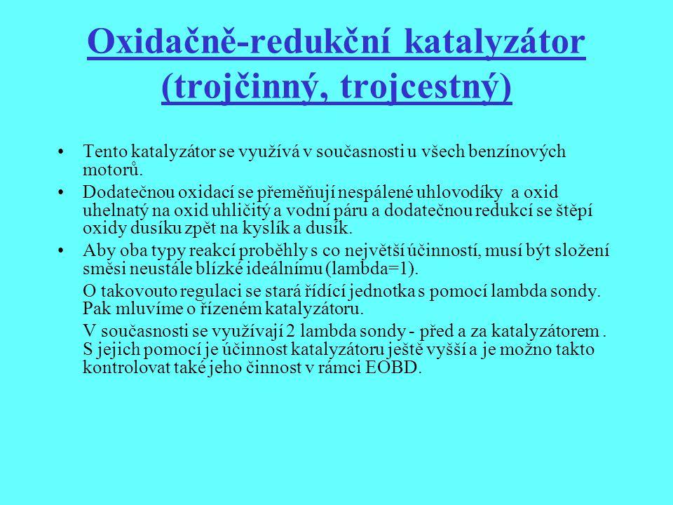 Oxidačně-redukční katalyzátor (trojčinný, trojcestný) Tento katalyzátor se využívá v současnosti u všech benzínových motorů. Dodatečnou oxidací se pře