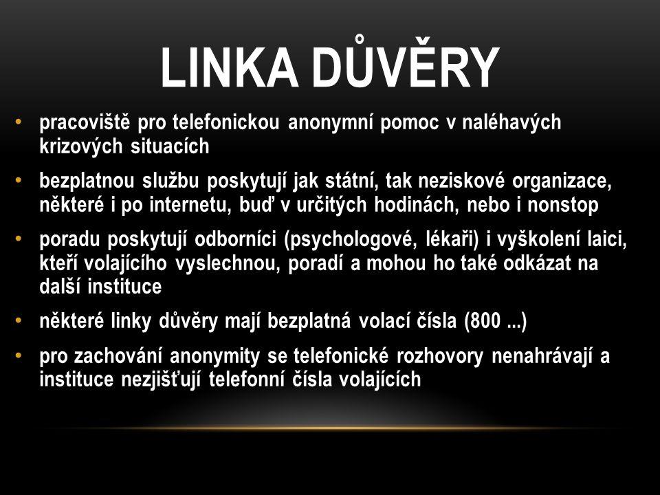 LINKA DŮVĚRY pracoviště pro telefonickou anonymní pomoc v naléhavých krizových situacích bezplatnou službu poskytují jak státní, tak neziskové organiz