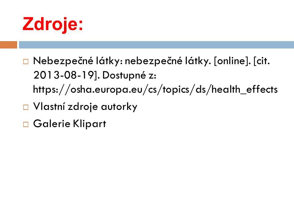 Zdroje:  Nebezpečné látky: nebezpečné látky. [online].