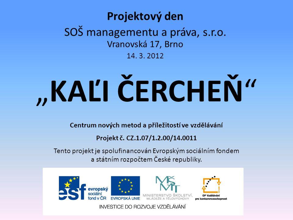 """""""KAĽI ČERCHEŇ Projektový den SOŠ managementu a práva, s.r.o."""