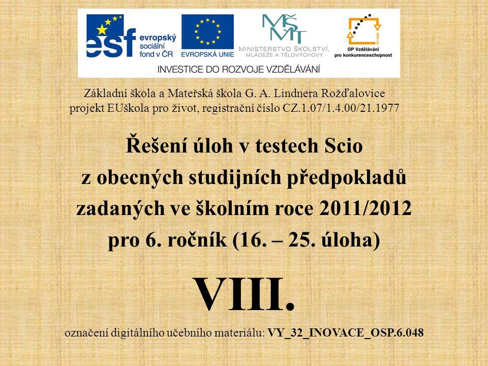 Řešení úloh v testech Scio z obecných studijních předpokladů zadaných ve školním roce 2011/2012 pro 6. ročník (16. – 25. úloha) VIII. označení digitál