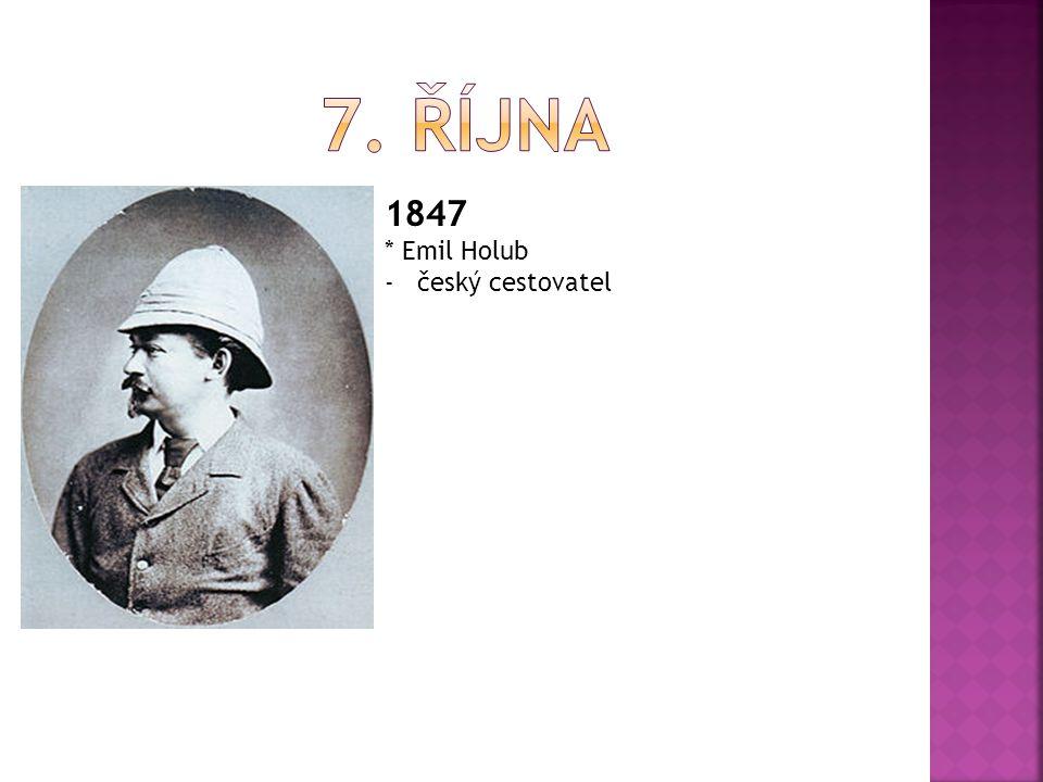 1847 * Emil Holub -český cestovatel