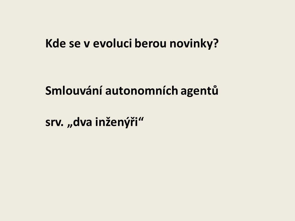 """Kde se v evoluci berou novinky? Smlouvání autonomních agentů srv. """"dva inženýři"""""""