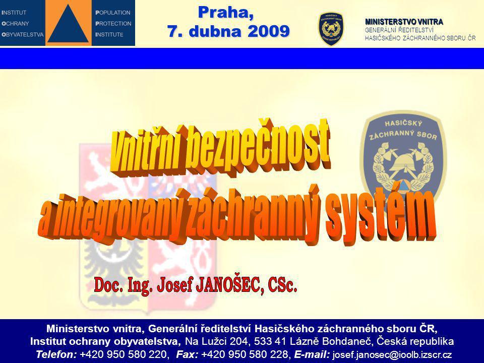 Praha, 7. dubna 2009 Ministerstvo vnitra, Generální ředitelství Hasičského záchranného sboru ČR, Institut ochrany obyvatelstva, Na Lužci 204, 533 41 L