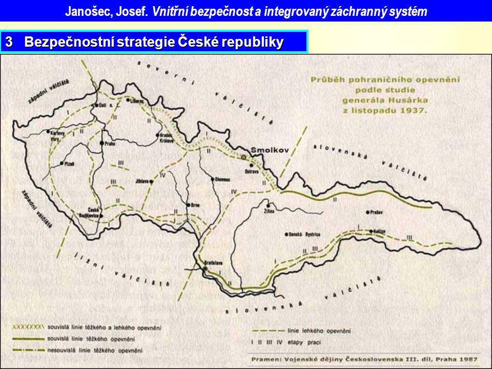 Janošec, Josef. Vnitřní bezpečnost a integrovaný záchranný systém 3 Bezpečnostní strategie České republiky