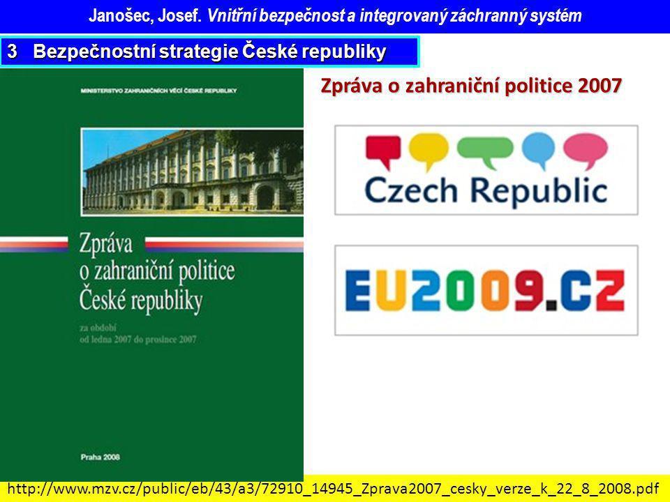 Zpráva o zahraniční politice 2007 http://www.mzv.cz/public/eb/43/a3/72910_14945_Zprava2007_cesky_verze_k_22_8_2008.pdf NATO – CONAMS (Course of NATO M