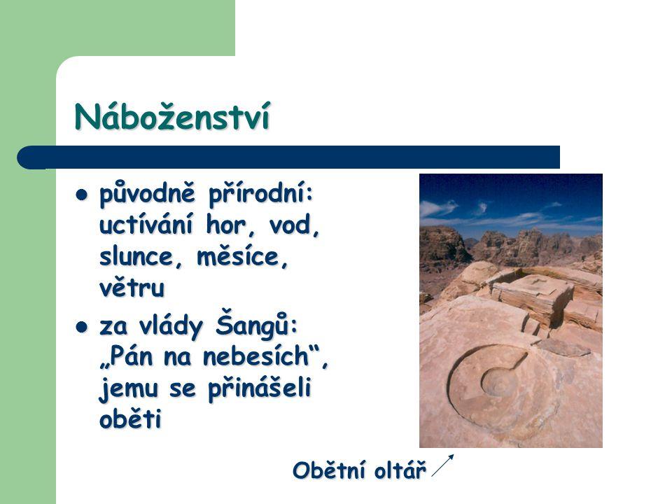 """Náboženství původně přírodní: uctívání hor, vod, slunce, měsíce, větru původně přírodní: uctívání hor, vod, slunce, měsíce, větru za vlády Šangů: """"Pán"""