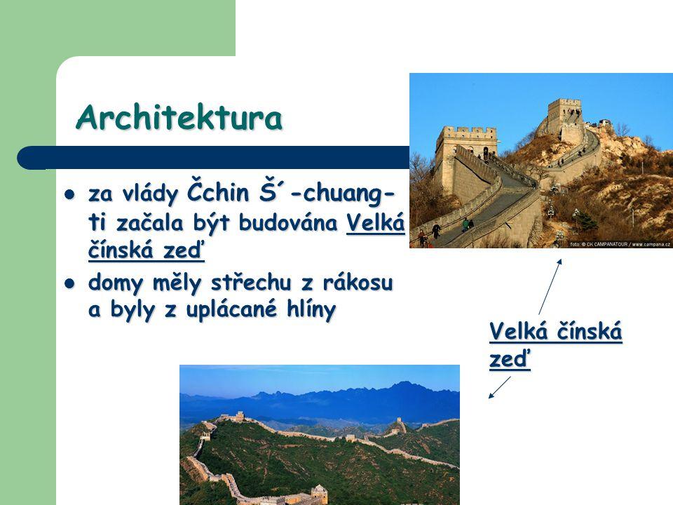 Architektura za vlády Čchin Š´-chuang- ti začala být budována Velká čínská zeď za vlády Čchin Š´-chuang- ti začala být budována Velká čínská zeď domy