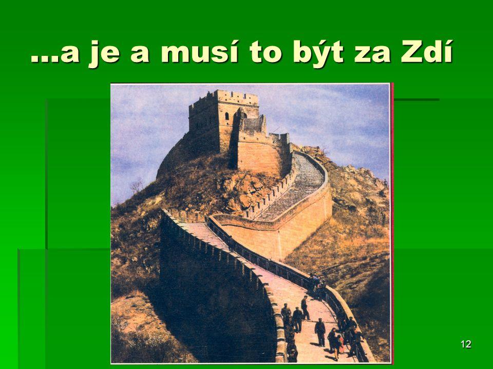 12 …a je a musí to být za Zdí