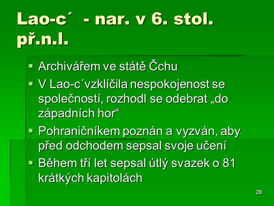 28 Lao-c´ - nar.v 6. stol. př.n.l.