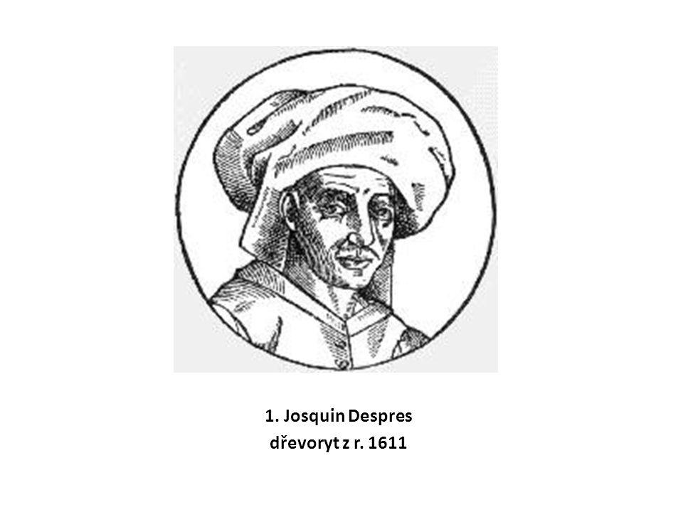 1. Josquin Despres dřevoryt z r. 1611