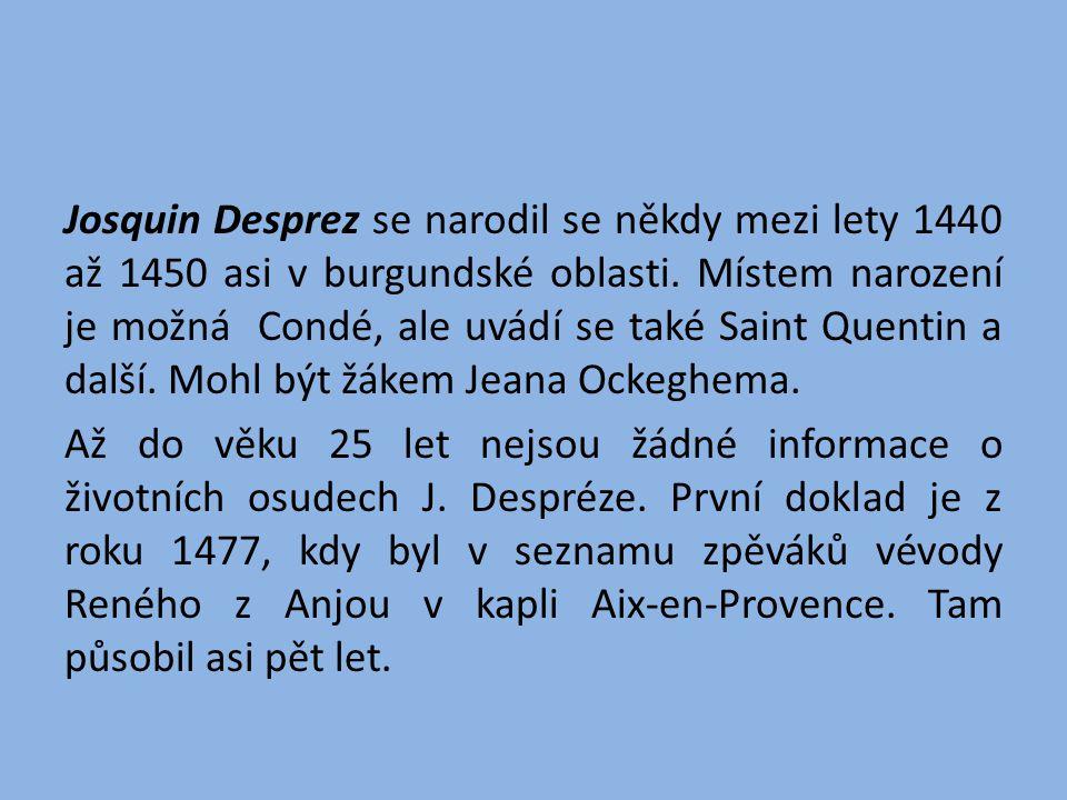 Josquin Desprez se narodil se někdy mezi lety 1440 až 1450 asi v burgundské oblasti.
